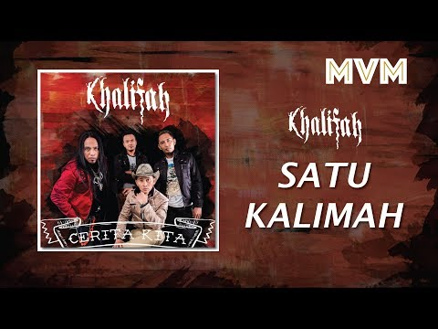 Khalifah - Satu Kalimah (Official Lyrics Video)