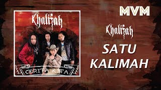 Khalifah - Satu Kalimah (Official Lyrics Video)