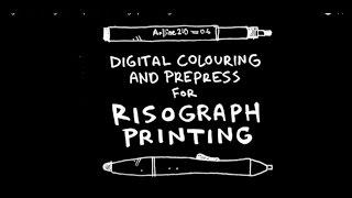 Digital Colouring and Prepress for Risograph Printing