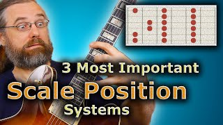 Scale Positions for Guitar - The 3 most Important Systems