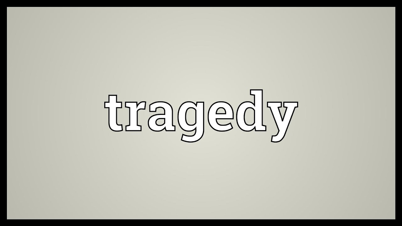 Tragedy Meaning
