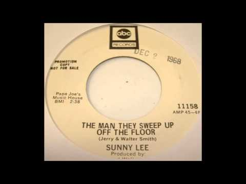 Sunny Lee - The Man They Sweep Up Off The Floor