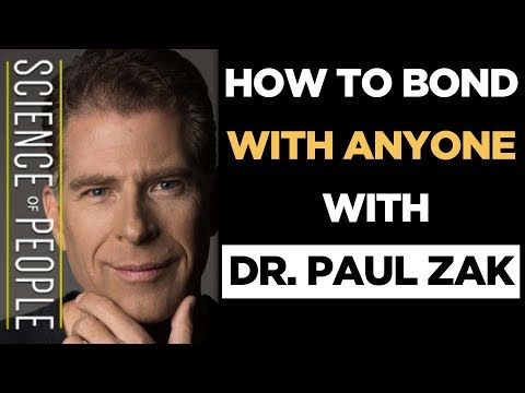 How to Bond with Anyone with Dr. Paul Zak