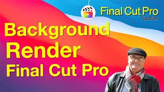 Wonders of the background Render -  🎬 Training Final Cut - fcpx 10.4.10