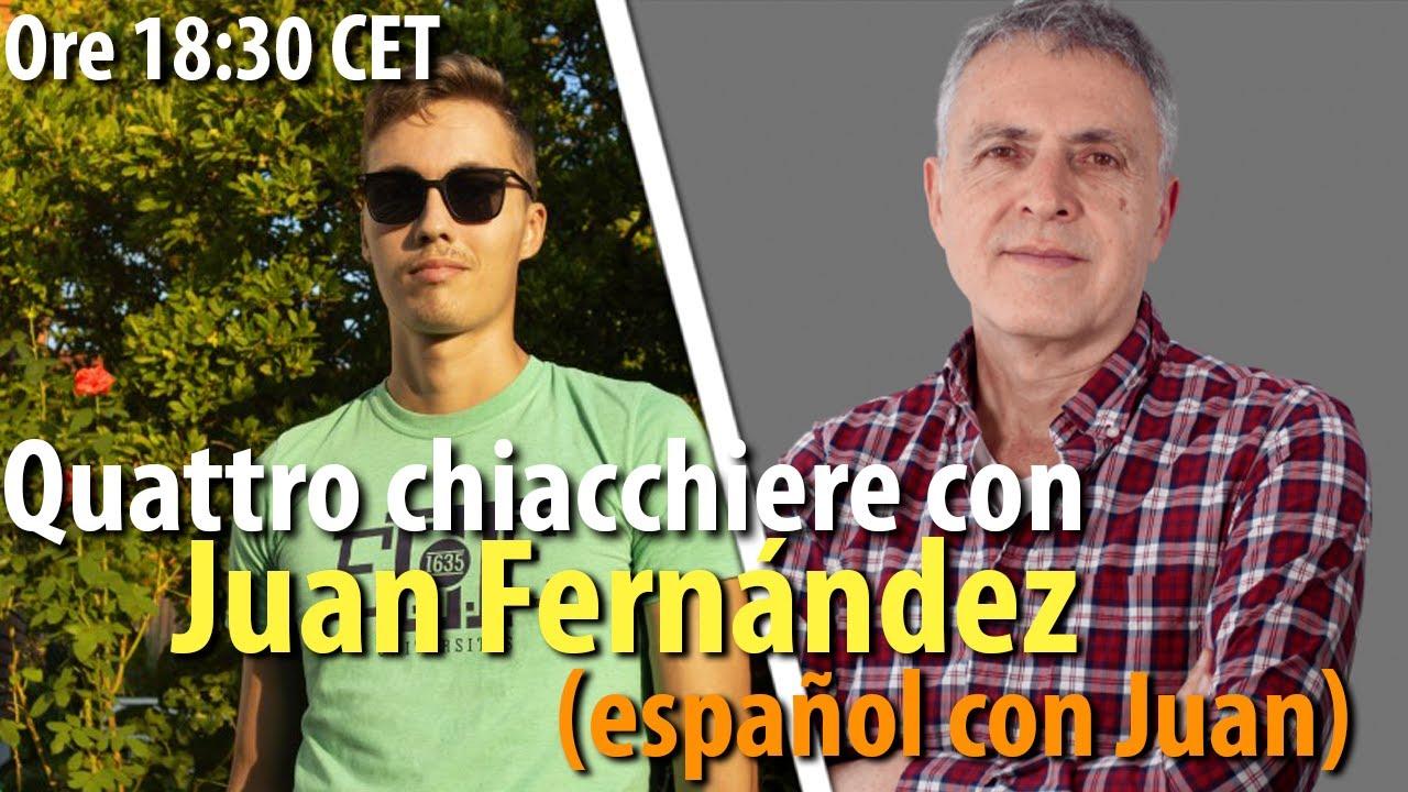 Quattro chiacchiere (IN ITALIANO) con Juan Fernández (Español con Juan) - Live #7