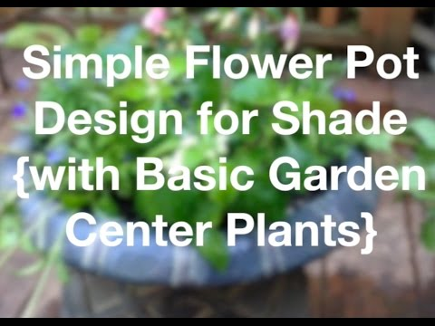 Simple Flower Pot Design For Shade w/ Basic Garden Center Plants - AnOregonCottage.com