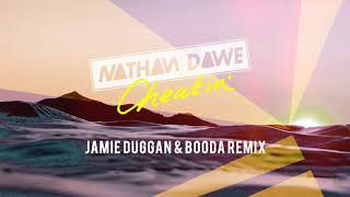 Nathan Dawe – Cheatin' (Jamie Duggan & Booda Remix)