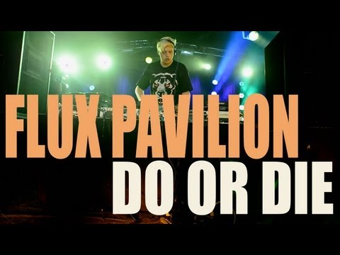 """Flux Pavilion - """"Do Or Die feat. Childish Gambino"""" LIVE from London"""