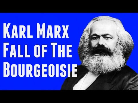 Marx On The Fall Of The Bourgeoisie & Victory Of The Proletariat