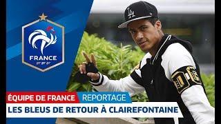 Equipe de France : Les Bleus de retour à Clairefontaine I FFF 2018 thumbnail