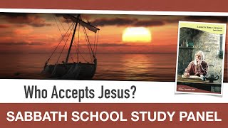 Sabbath Bible Lesson 9: Who Accepts Jesus? - Lessons From the Book of Mark