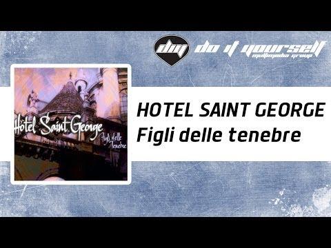 HOTEL SAINT GEORGE - Figli delle tenebre [Official]