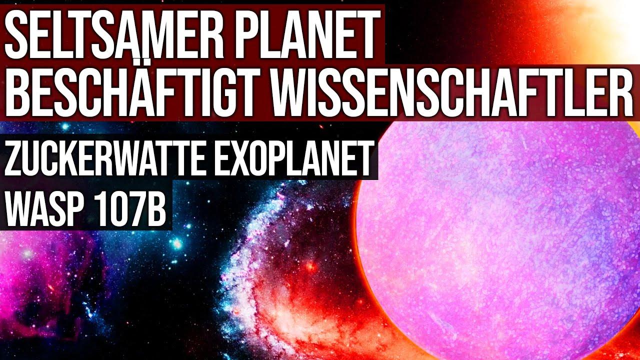 Seltsamer Planet beschäftigt Wissenschaftler - Zuckerwatte Exoplanet WASP-107b