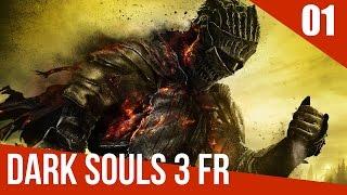 [FR] Dark Souls 3 Gameplay (PC)– Ép. 1 – Découverte et premier boss