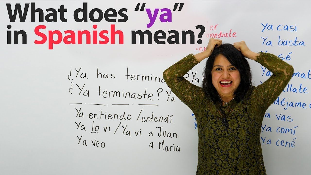Learn Spanish Top Phrases With The Word Ya Youtube
