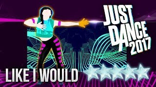 Like I Would - Just Dance 2017 - Gameplay 5 Stars W/ Humberto Contreras