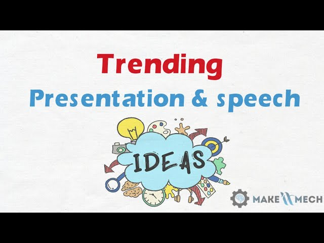 Presentation & Speech Topic Ideas   Technology & informative Topics