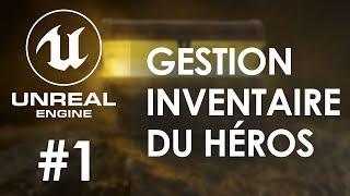 GESTION DE L'INVENTAIRE - Tuto Unreal Engine 4 FR