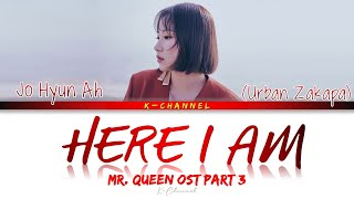 Download Here I Am - Jo Hyun Ah 조현아 (Urban Zakapa) | Mr. Queen 철인왕후 OST Part 3 | Lyrics 가사 | Han/Rom/Eng