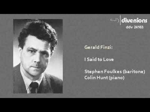 Gerald Finzi's song - I said to Love