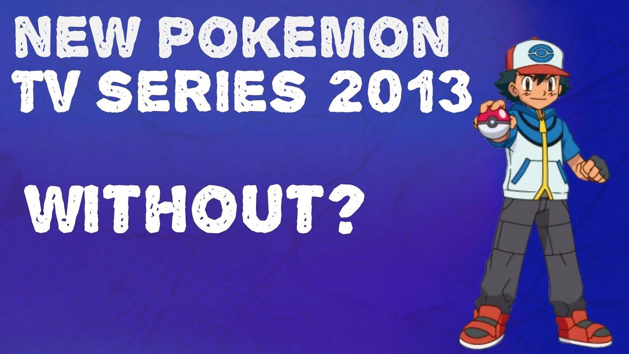 *NEWS FLASH* NEW POKEMON TV SERIES 2013 WITHOUT ASH? - YouTube