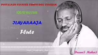 ponvaanam panneer thoovudhu innaeram | Flute Instrumental | Indru Nee Naalai Naan | Ilayaraja