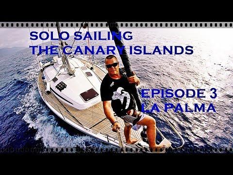 "Ep 3 La Palma Single Handed ""Sailing The Canary Islands"""
