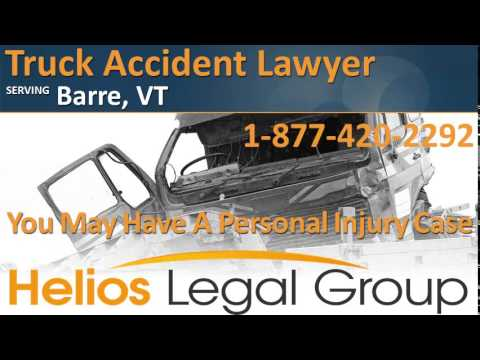 Barre Truck Accident Lawyer & Attorney - Vermont