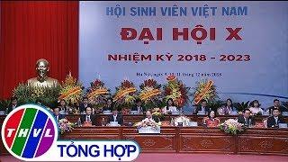 THVL | Đại hội đại biểu toàn quốc Hội Sinh viên Việt Nam lần thứ 10