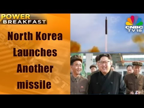 Power Breakfast | North Korea Launches Another missile, Positive Start in Asian Markets | CNBC TV18