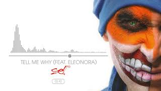 SEL - Tell Me Why (Feat.  Eleonora) (Official Audio)