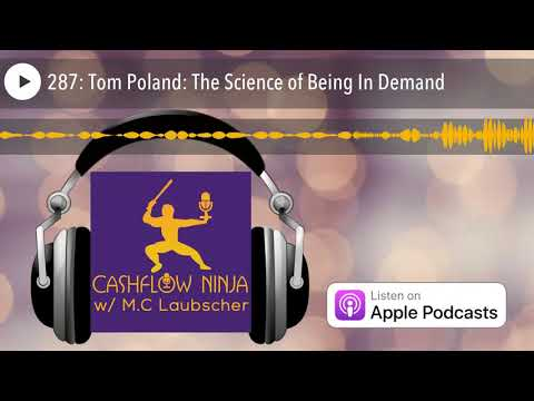 287: Tom Poland: The Science of Being In Demand