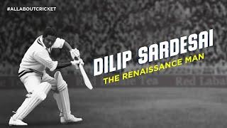 Dilip Sardesai: The Renaissance Man   Glorious Comebacks   #AllAboutCricket