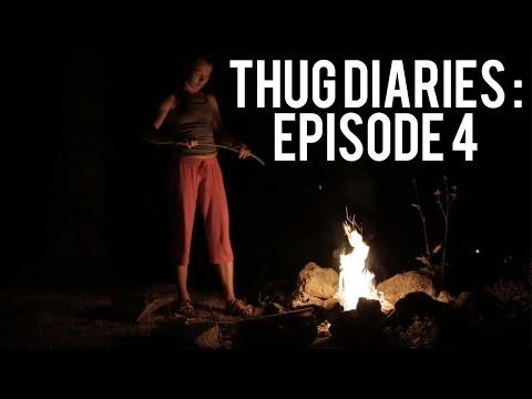 Thug Diaries: Episode 4