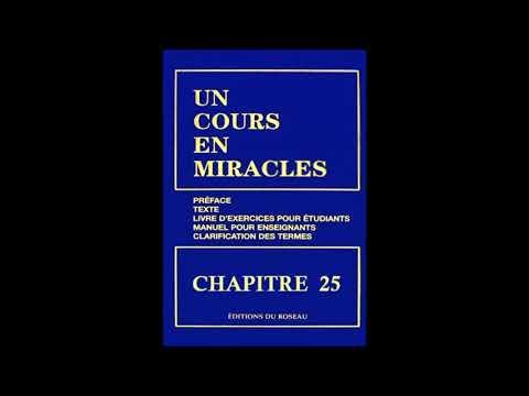 """""""Un Cours En Miracles"""" le Texte en Audio : CHAPITRE 25"""