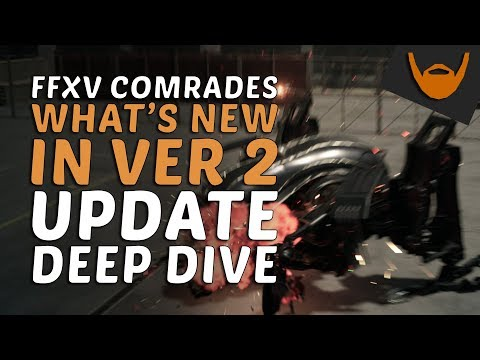 FFXV Comrades - What's New in Version 2.0? Update Deep Dive
