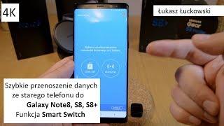 Jak szybko przenieść dane na nowego Samsung Galaxy Note8, S8, S8+ ? Smart Switch | Przydatna Funkcja