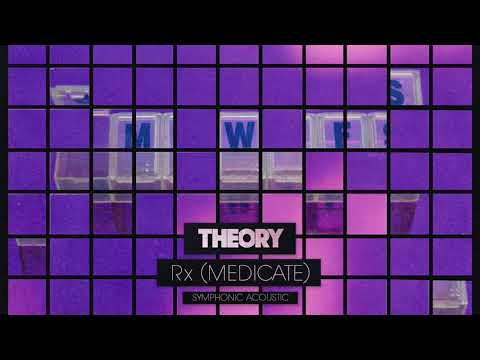 THEORY - Rx (Medicate) Symphonic Acoustic [OFFICIAL AUDIO]
