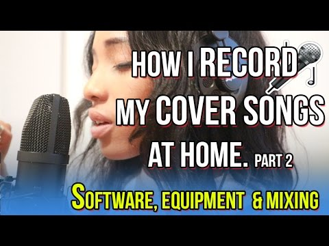 HOW I RECORD COVER SONGS AT HOME | Equipment, Software & recording
