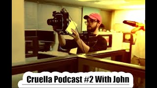 Podcast With John About Film Making