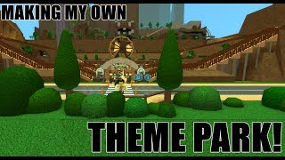 Making My Own THEME PARK! | Come Hangout | Roblox Theme Park Tycoon 2!