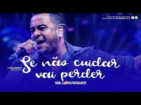 Will Marques - SE NÃO CUIDAR VAI PERDER (Clipe Oficial)