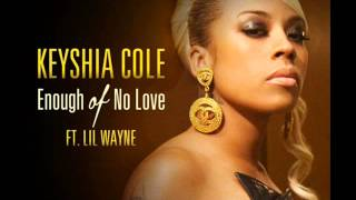 Keyshia Cole (feat. Lil Wayne) - Enough of no Love (Clean)