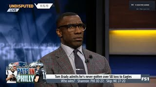 UNDISPUTED | Shannon IMPRESSED by Tom Brady admits he's never gotten over SB loss to Eagles