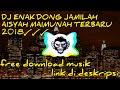 DJ ENAK DONG JAMILAH AISYAH MAIMUNAH TERBARU 2018 √√√