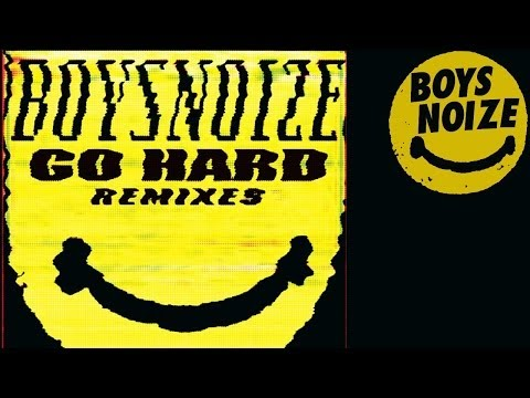 BOYS NOIZE - Push Em Up (Salva Remix) 'Go Hard Remixes' (Official Audio)