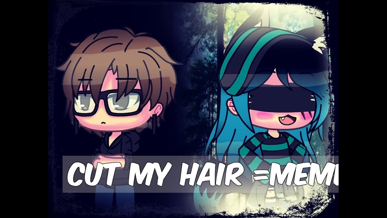 Cut My Hair (meme) Gacha Life /Rosy Draw/ - YouTube