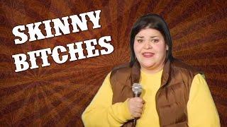 Skinny Bitches - ChickComedy