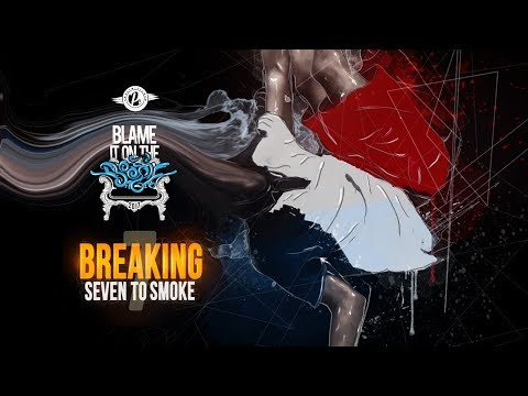 BLAME IT ON THE BOOGIE - 2017 - 7 TO SMOKE - BREAKING
