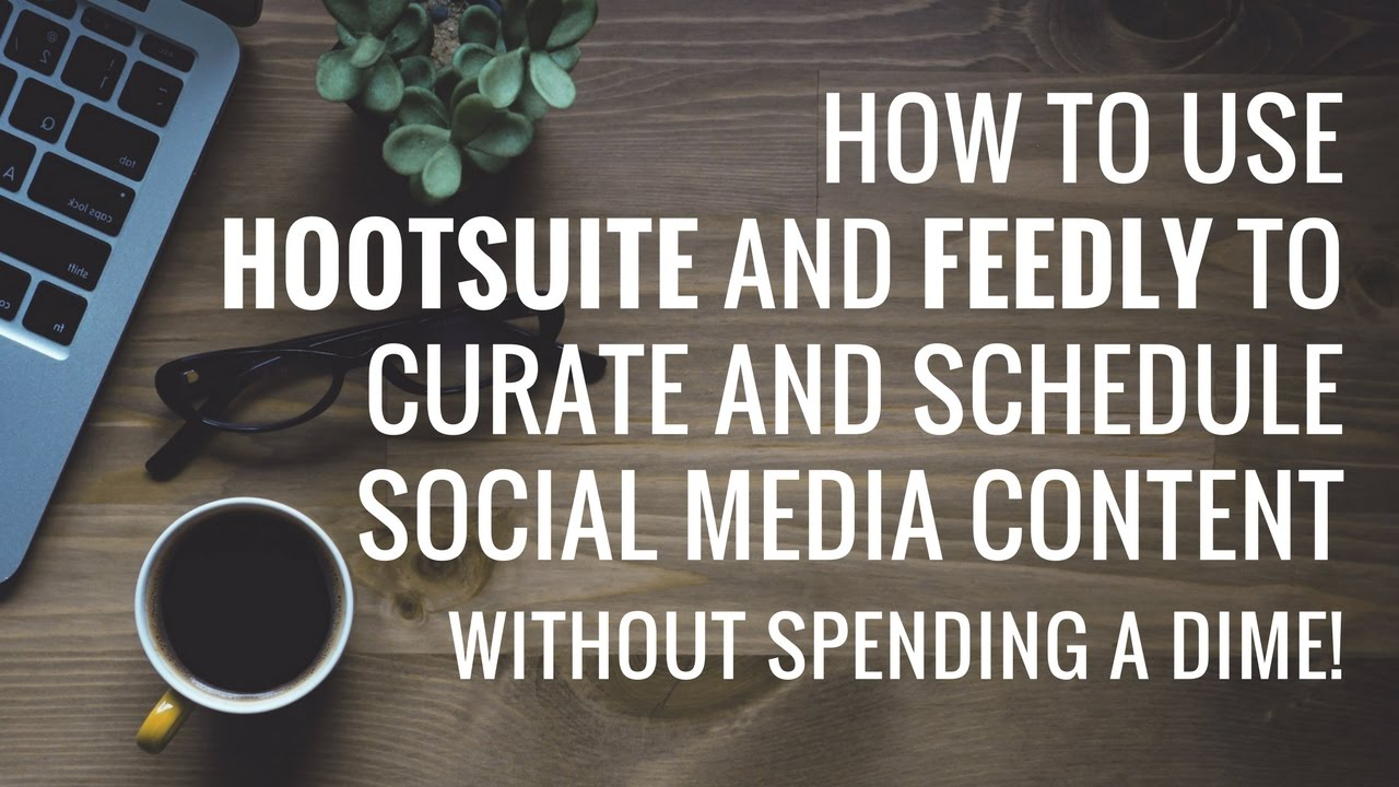 How to use hootsuite and feedly for content curation youtube how to use hootsuite and feedly for content curation malvernweather Image collections